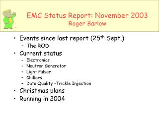 EMC Status Report: November 2003 Roger Barlow