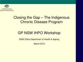 Closing the Gap � The Indigenous Chronic Disease Program