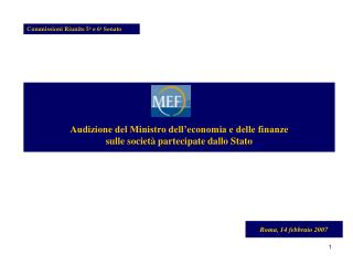 Audizione del Ministro dell�economia e delle finanze sulle societ� partecipate dallo Stato