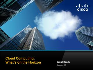 Cloud Computing: What's on the Horizon