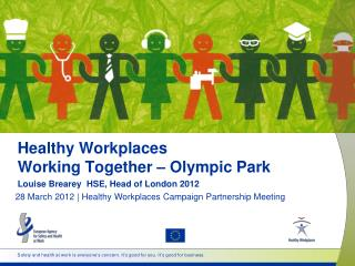 Healthy Workplaces  Working Together � Olympic Park