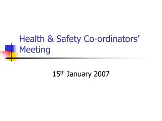 Health & Safety Co-ordinators� Meeting