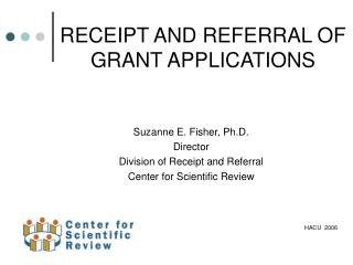 RECEIPT AND REFERRAL OF  GRANT APPLICATIONS