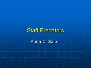 Staff Predators