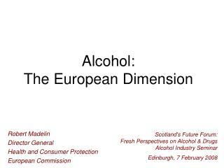 Alcohol: The European Dimension