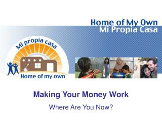 Making Your Money Work Where Are You Now?