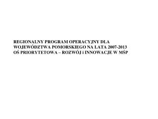 185mln EUR/ 70 mln EUR- przedsiębiorcy Działania 1.1 Mikro, małe i średnie przedsiębiorstwa