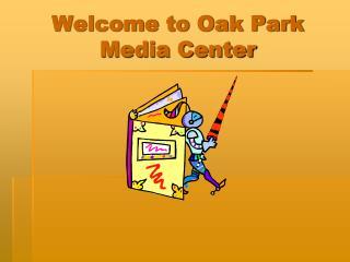 Welcome to Oak Park Media Center