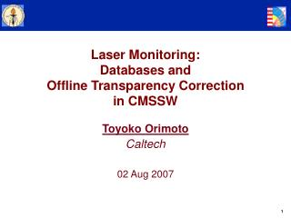 Laser Monitoring:  Databases and  Offline Transparency Correction in CMSSW