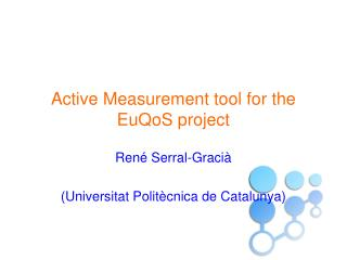 Active Measurement tool for the EuQoS project