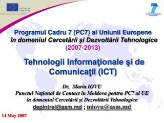Dr.  M aria  IOVU Punctul Naţional de Contact în Moldova pentru PC7 al UE