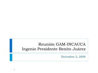 Reunión GAM-INCAUCA Ingenio Presidente Benito Juárez