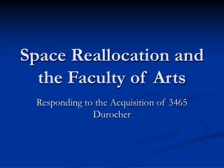 Space Reallocation and the Faculty of Arts