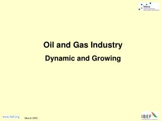 Oil and Gas Industry Dynamic and Growing