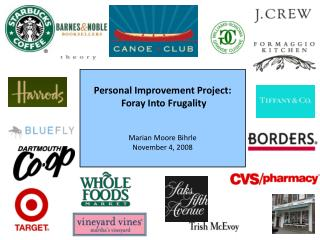 Personal Improvement Project:  Foray Into Frugality Marian Moore Bihrle November 4, 2008