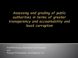 Prof M  M Ansari , Information Commissioner and Pankaj  K P  Shreyaskar , Joint Registrar, CIC