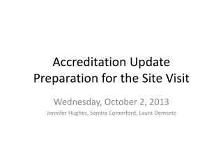Accreditation Update Preparation for the Site Visit