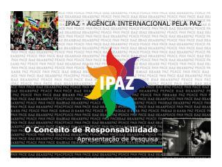 IPAZ - AGÊNCIA INTERNACIONAL PELA PAZ
