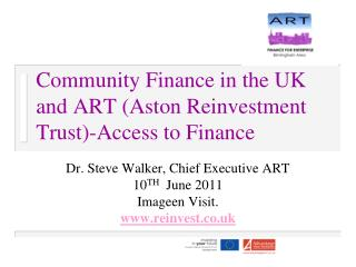 Community Finance in the UK and ART (Aston Reinvestment Trust)-Access to Finance