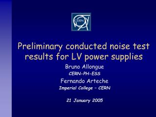 Preliminary conducted noise test results for LV power supplies