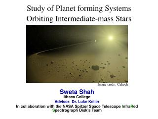Study of Planet forming Systems Orbiting Intermediate-mass Stars