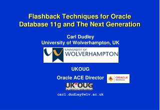 Flashback Techniques for Oracle Database 11g and The Next Generation