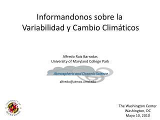 Informandonos sobre la  Variabilidad y Cambio Climáticos