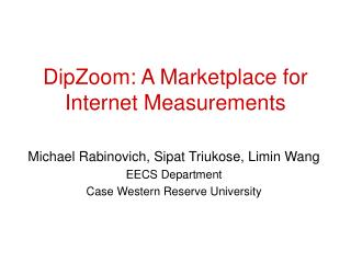 DipZoom: A Marketplace for Internet Measurements