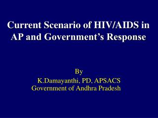 Current Scenario of HIV/AIDS in AP and Government's Response