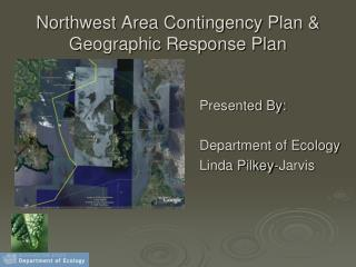 Northwest Area Contingency Plan & Geographic Response Plan