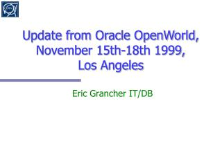 Update from Oracle OpenWorld, November 15th-18th 1999, Los Angeles