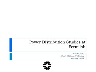 Power Distribution Studies at Fermilab