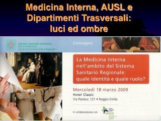 Medicina Interna, AUSL e Dipartimenti Trasversali:                luci ed ombre