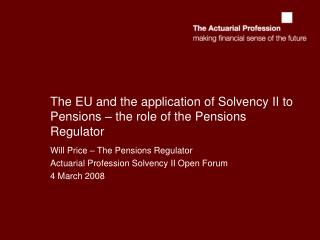 The EU and the application of Solvency II to Pensions – the role of the Pensions Regulator