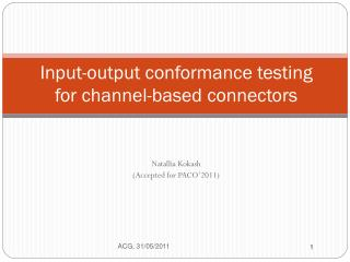 Input-output conformance testing  for channel-based connectors
