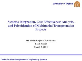Systems Integration, Cost Effectiveness Analysis, and Prioritization of Multimodal Transportation Projects