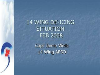 14 WING DE-ICING SITUATION  FEB 2008