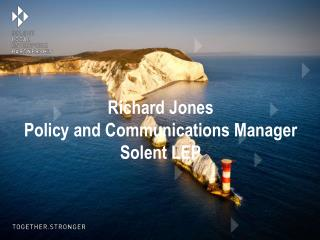 Richard Jones Policy and Communications Manager Solent LEP