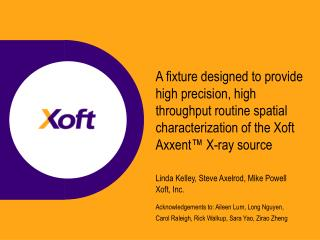 Linda Kelley, Steve Axelrod, Mike Powell Xoft, Inc. Acknowledgements to: Aileen Lum, Long Nguyen,