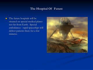 The Hospital Of  Future