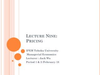 Lecture Nine: Pricing