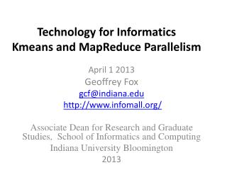 Technology for Informatics Kmeans  and MapReduce Parallelism