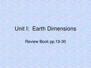 Unit I:  Earth Dimensions