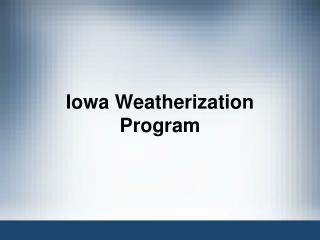 Iowa Weatherization Program