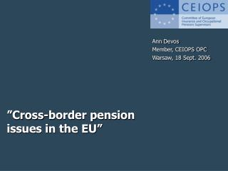 �Cross-border pension issues in the EU�