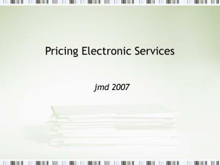 Pricing Electronic Services