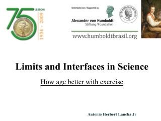 Limits and Interfaces in Science How age better with exercise