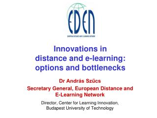 Innovations in  distance and e-learning:   options and bottlenecks