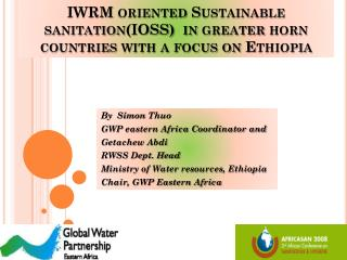 IWRM oriented Sustainable sanitation(IOSS)  in greater horn countries with a focus on Ethiopia
