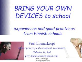 BRING YOUR OWN DEVICES to school - experiences and good practeces from Finnish schools